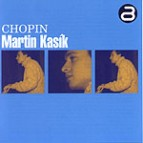 Martin Kasík CHOPIN PIANO WORKS